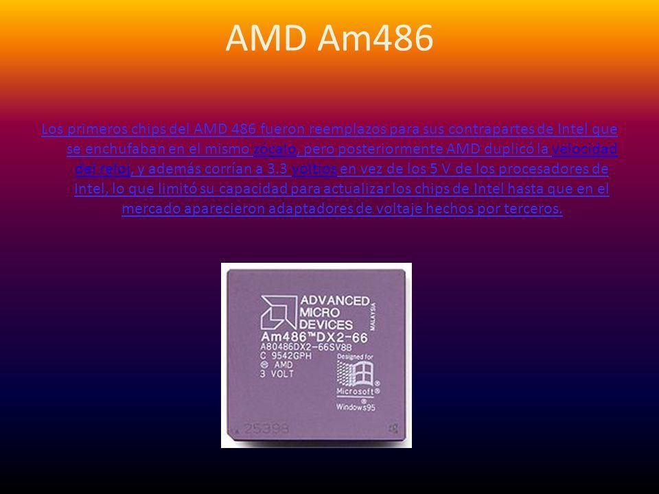 AMD Am486 Los primeros chips del AMD 486 fueron reemplazos para sus contrapartes de Intel que se enchufaban en el mismo zócalo, pero posteriormente AM