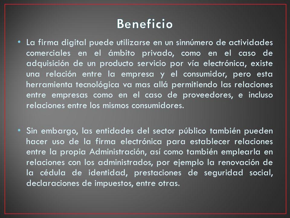 La firma digital puede utilizarse en un sinnúmero de actividades comerciales en el ámbito privado, como en el caso de adquisición de un producto servi