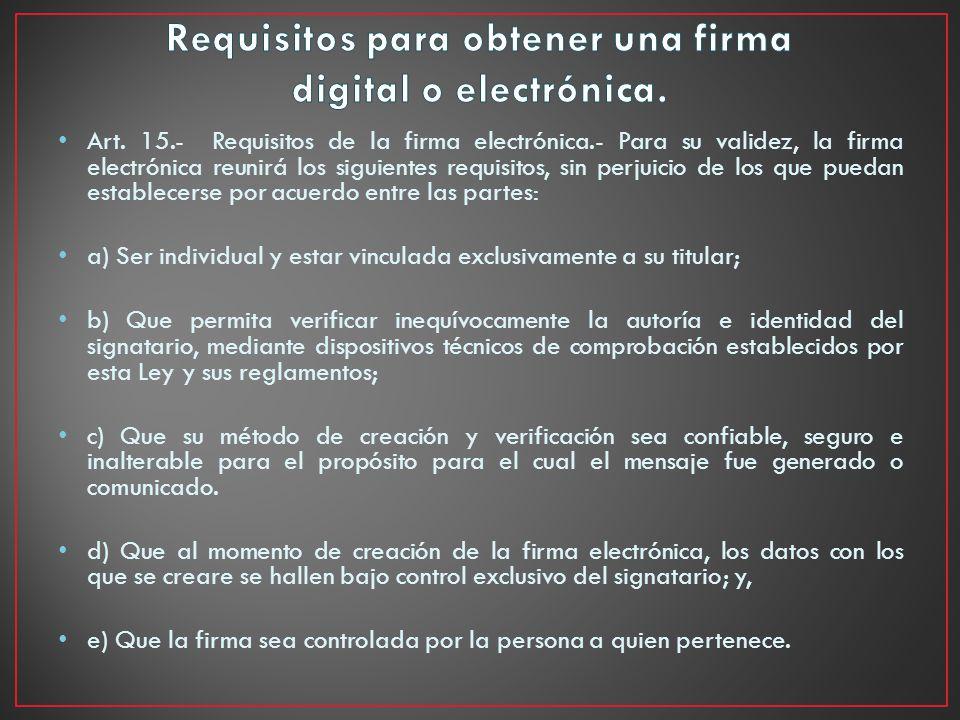 Art. 15.- Requisitos de la firma electrónica.- Para su validez, la firma electrónica reunirá los siguientes requisitos, sin perjuicio de los que pueda