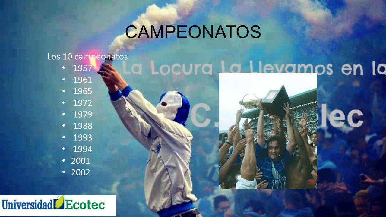 CAMPEONATOS Los 10 campeonatos 1957 1961 1965 1972 1979 1988 1993 1994 2001 2002