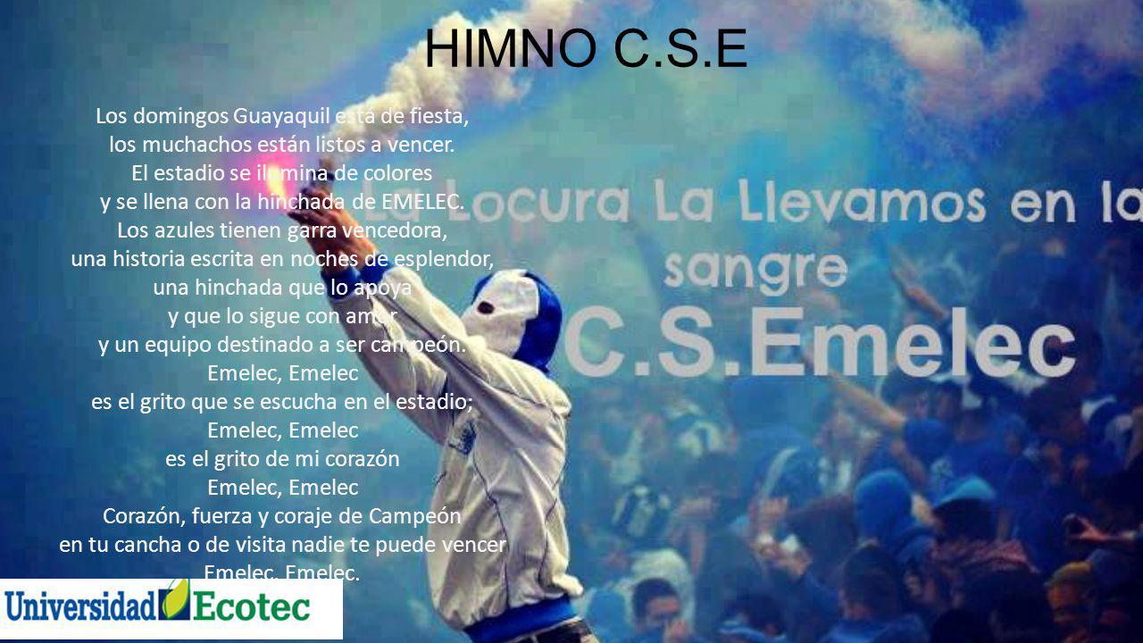 HIMNO C.S.E Los domingos Guayaquil está de fiesta, los muchachos están listos a vencer. El estadio se ilumina de colores y se llena con la hinchada de