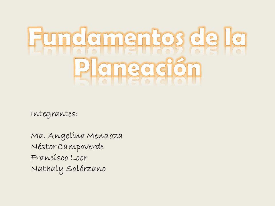 Integrantes: Ma. Angelina Mendoza Néstor Campoverde Francisco Loor Nathaly Solórzano