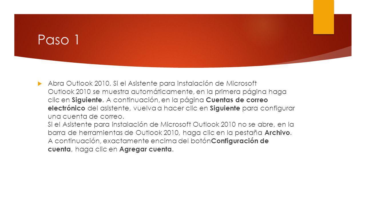 Paso 1 Abra Outlook 2010.