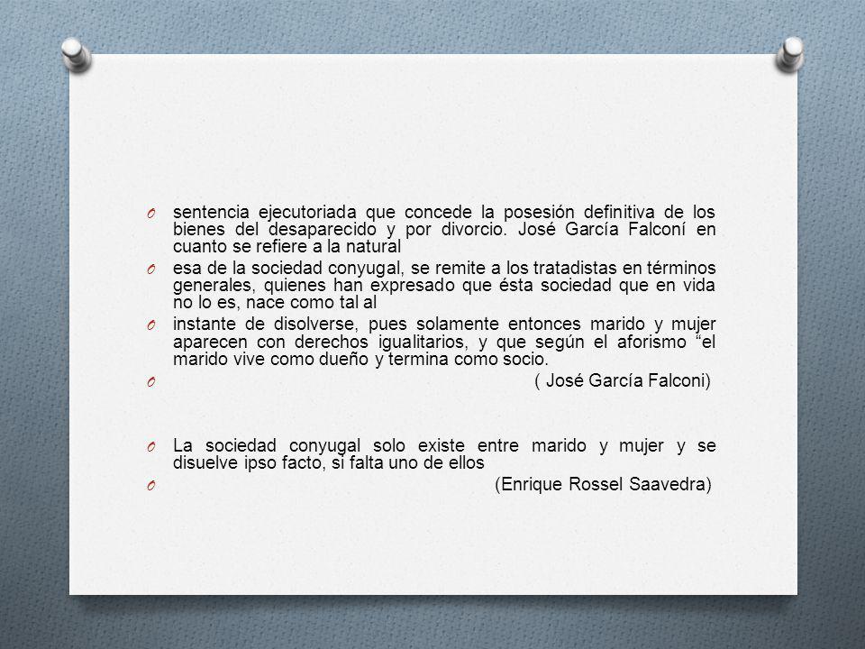 O sentencia ejecutoriada que concede la posesión definitiva de los bienes del desaparecido y por divorcio. José García Falconí en cuanto se refiere a