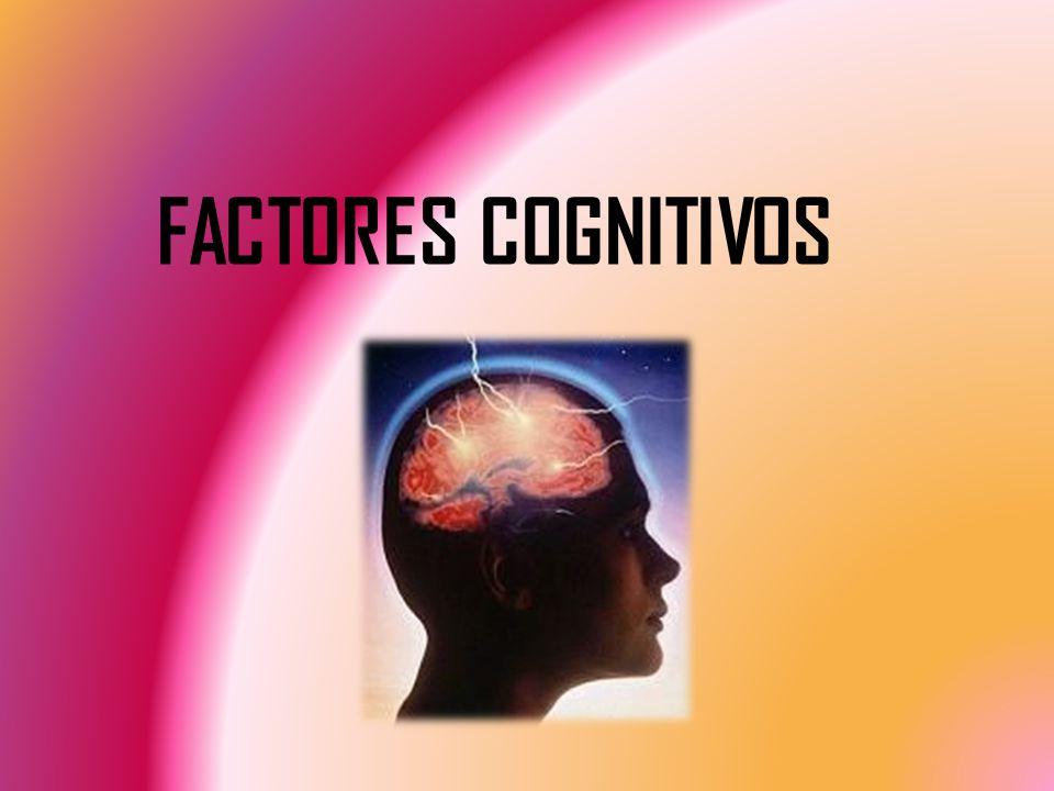 FACTORES COGNITIVOS