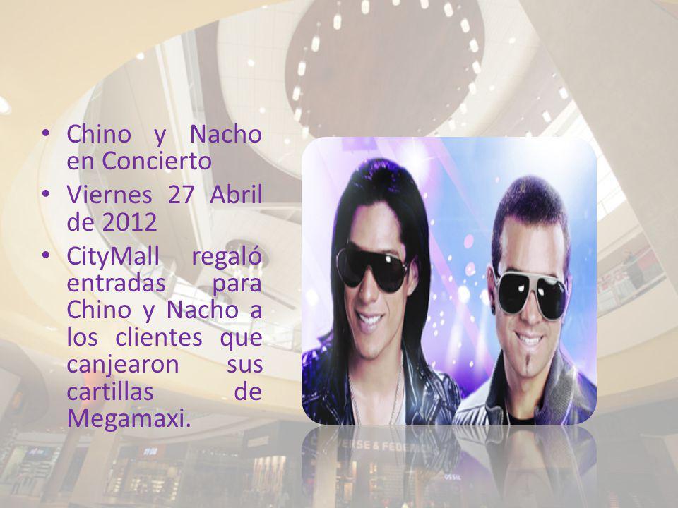 Chino y Nacho en Concierto Viernes 27 Abril de 2012 CityMall regaló entradas para Chino y Nacho a los clientes que canjearon sus cartillas de Megamaxi