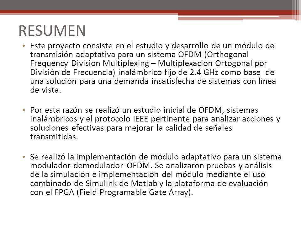 RESUMEN Este proyecto consiste en el estudio y desarrollo de un módulo de transmisión adaptativa para un sistema OFDM (Orthogonal Frequency Division M