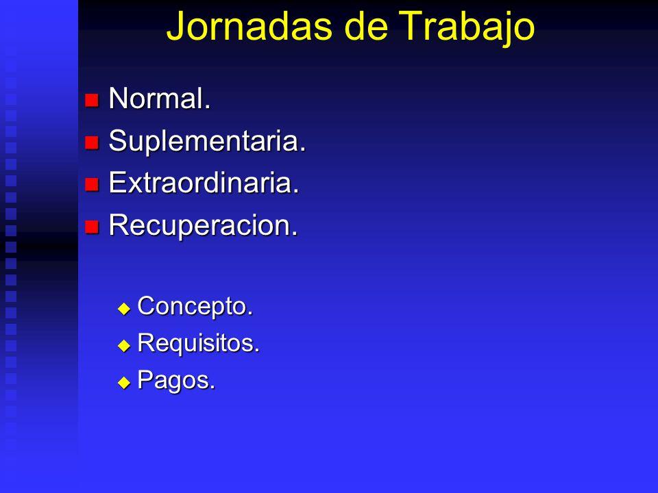Jornadas de Trabajo Normal. Normal. Suplementaria. Suplementaria. Extraordinaria. Extraordinaria. Recuperacion. Recuperacion. Concepto. Concepto. Requ