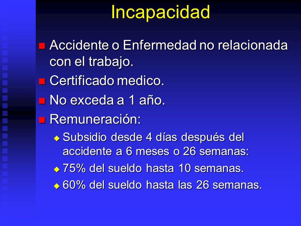 Incapacidad Accidente o Enfermedad no relacionada con el trabajo. Accidente o Enfermedad no relacionada con el trabajo. Certificado medico. Certificad