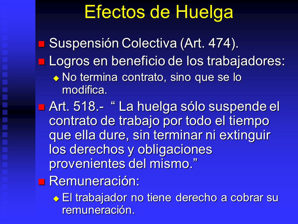 Efectos de Huelga Suspensión Colectiva (Art. 474). Suspensión Colectiva (Art. 474). Logros en beneficio de los trabajadores: Logros en beneficio de lo