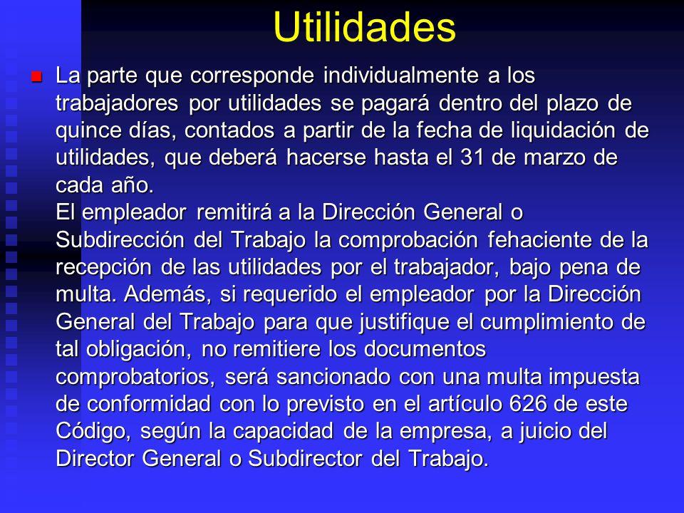 Utilidades La parte que corresponde individualmente a los trabajadores por utilidades se pagará dentro del plazo de quince días, contados a partir de