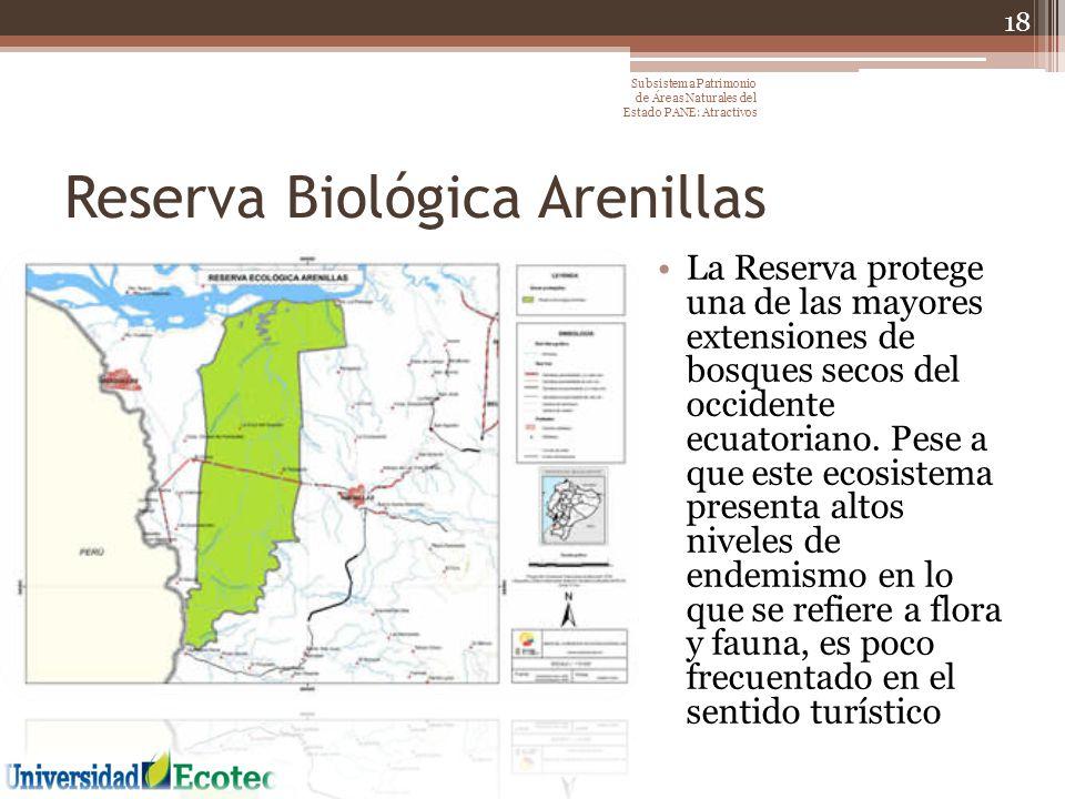 Reserva Biológica Arenillas La Reserva protege una de las mayores extensiones de bosques secos del occidente ecuatoriano. Pese a que este ecosistema p