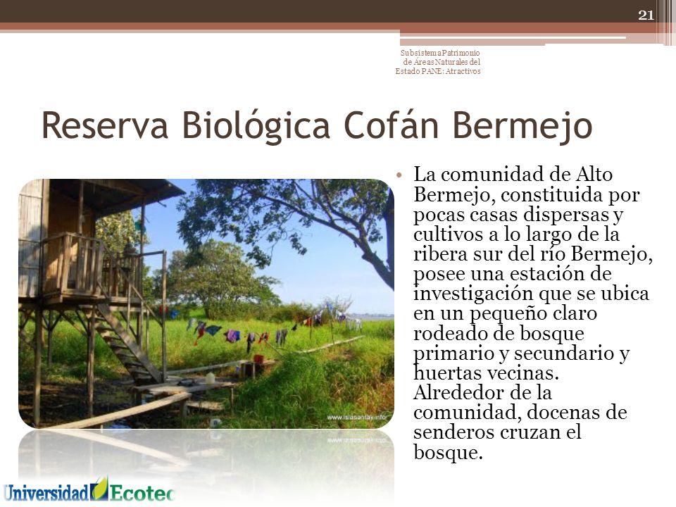 Reserva Biológica Cofán Bermejo La comunidad de Alto Bermejo, constituida por pocas casas dispersas y cultivos a lo largo de la ribera sur del río Ber