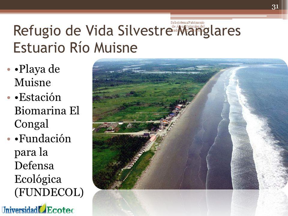 Refugio de Vida Silvestre Manglares Estuario Río Muisne Playa de Muisne Estación Biomarina El Congal Fundación para la Defensa Ecológica (FUNDECOL) 31