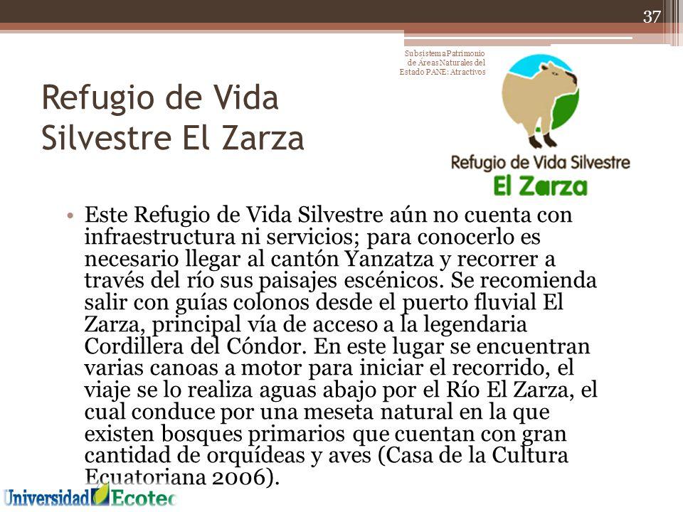 Refugio de Vida Silvestre El Zarza Este Refugio de Vida Silvestre aún no cuenta con infraestructura ni servicios; para conocerlo es necesario llegar a