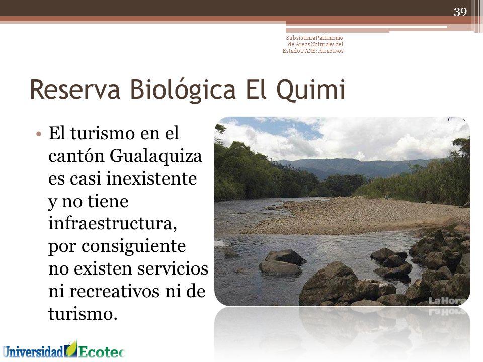Reserva Biológica El Quimi El turismo en el cantón Gualaquiza es casi inexistente y no tiene infraestructura, por consiguiente no existen servicios ni