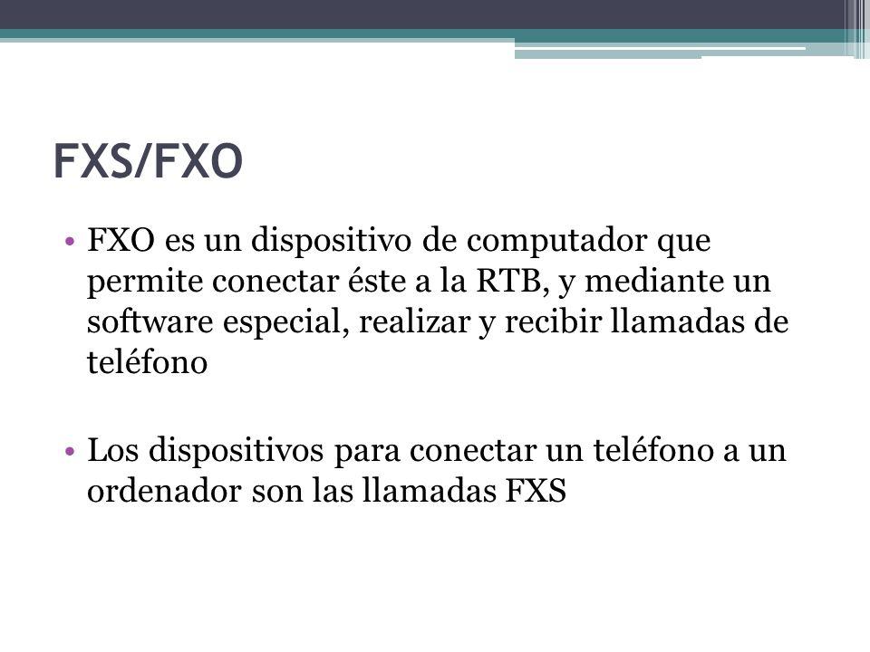 FXS/FXO FXO es un dispositivo de computador que permite conectar éste a la RTB, y mediante un software especial, realizar y recibir llamadas de teléfo