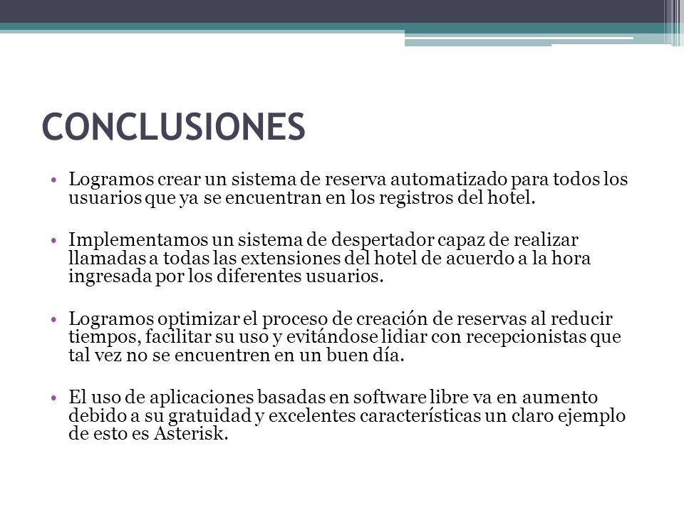 CONCLUSIONES Logramos crear un sistema de reserva automatizado para todos los usuarios que ya se encuentran en los registros del hotel. Implementamos