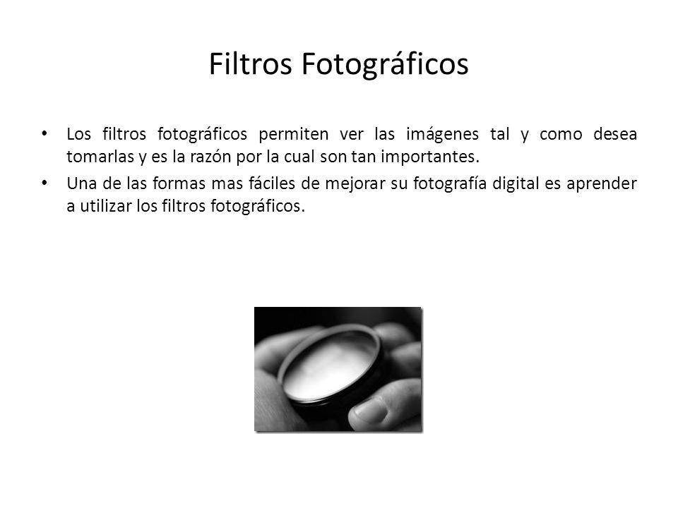 Filtros Fotográficos Los filtros fotográficos permiten ver las imágenes tal y como desea tomarlas y es la razón por la cual son tan importantes. Una d