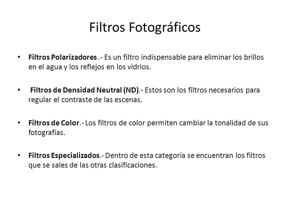 Filtros Fotográficos Filtros Polarizadores.- Es un filtro indispensable para eliminar los brillos en el agua y los reflejos en los vidrios. Filtros de