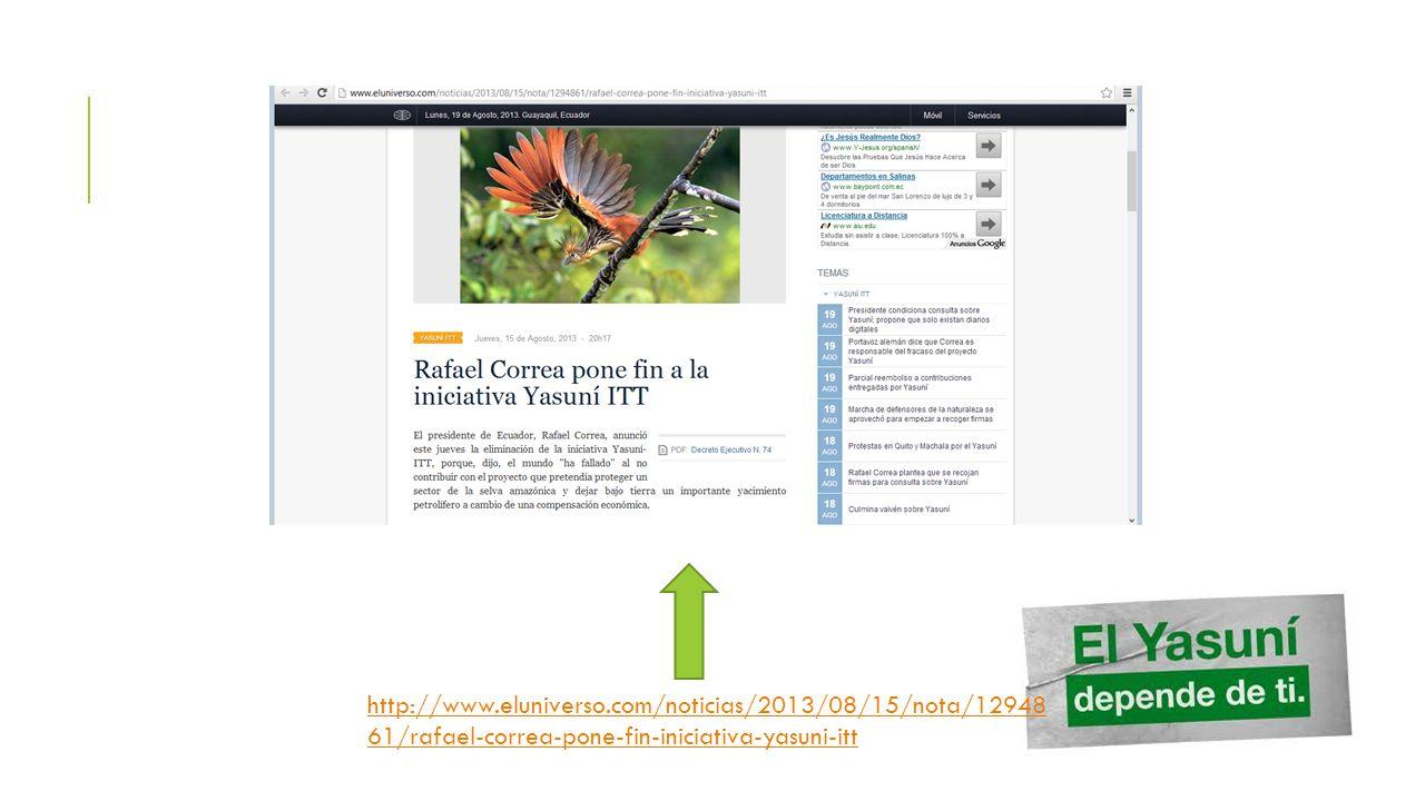 http://www.eluniverso.com/noticias/2013/08/15/nota/12948 61/rafael-correa-pone-fin-iniciativa-yasuni-itt