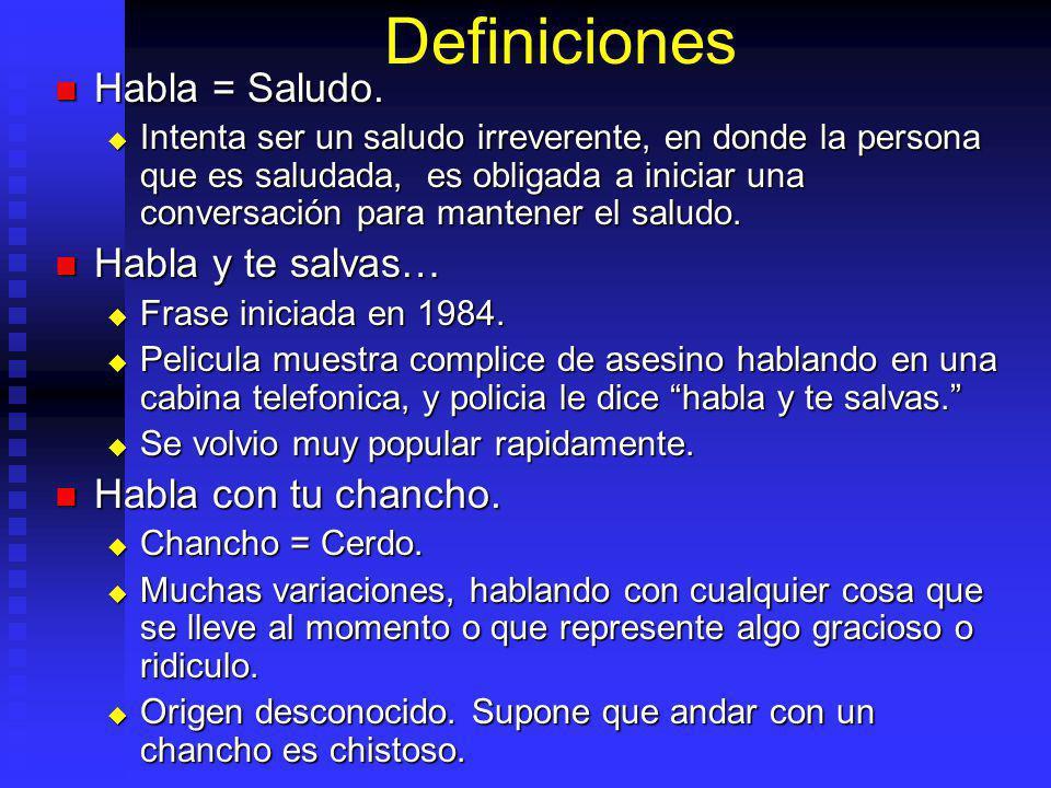 Definiciones Habla = Saludo.Habla = Saludo.