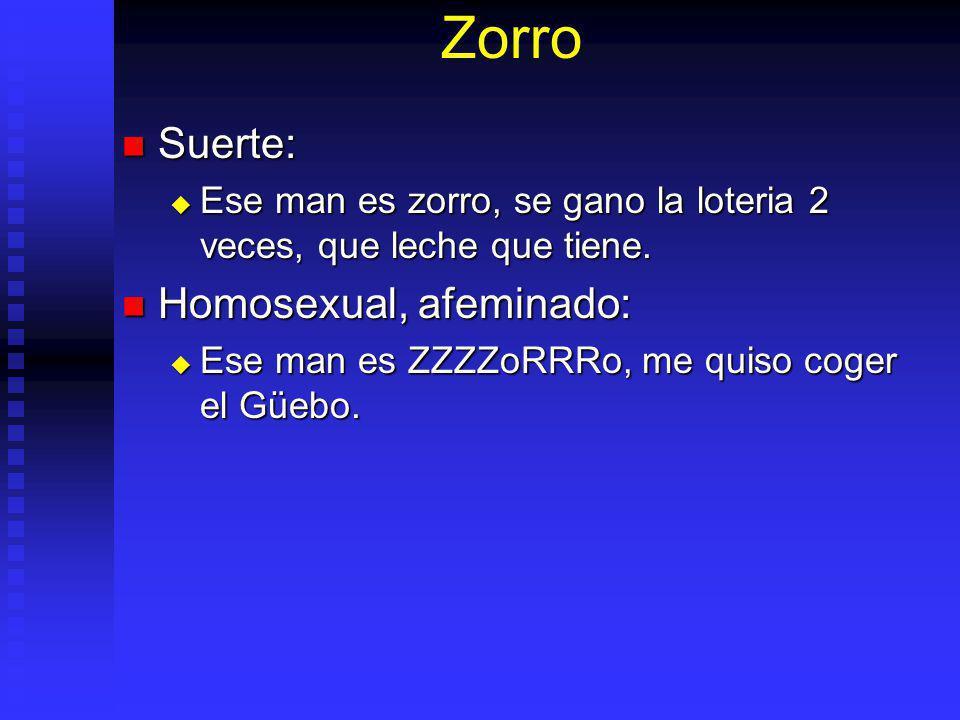 Zorro Suerte: Suerte: Ese man es zorro, se gano la loteria 2 veces, que leche que tiene.
