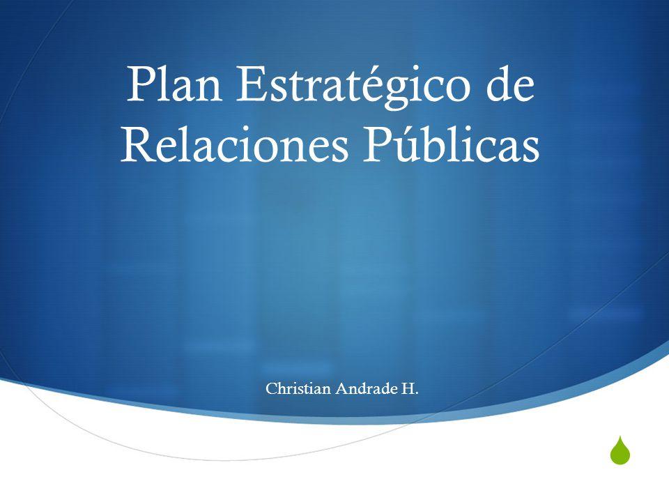 Plan Estratégico de Relaciones Públicas Christian Andrade H.
