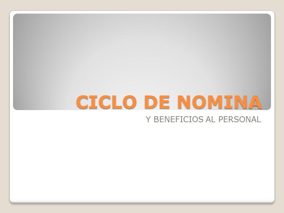 CICLO DE NOMINA Y BENEFICIOS AL PERSONAL