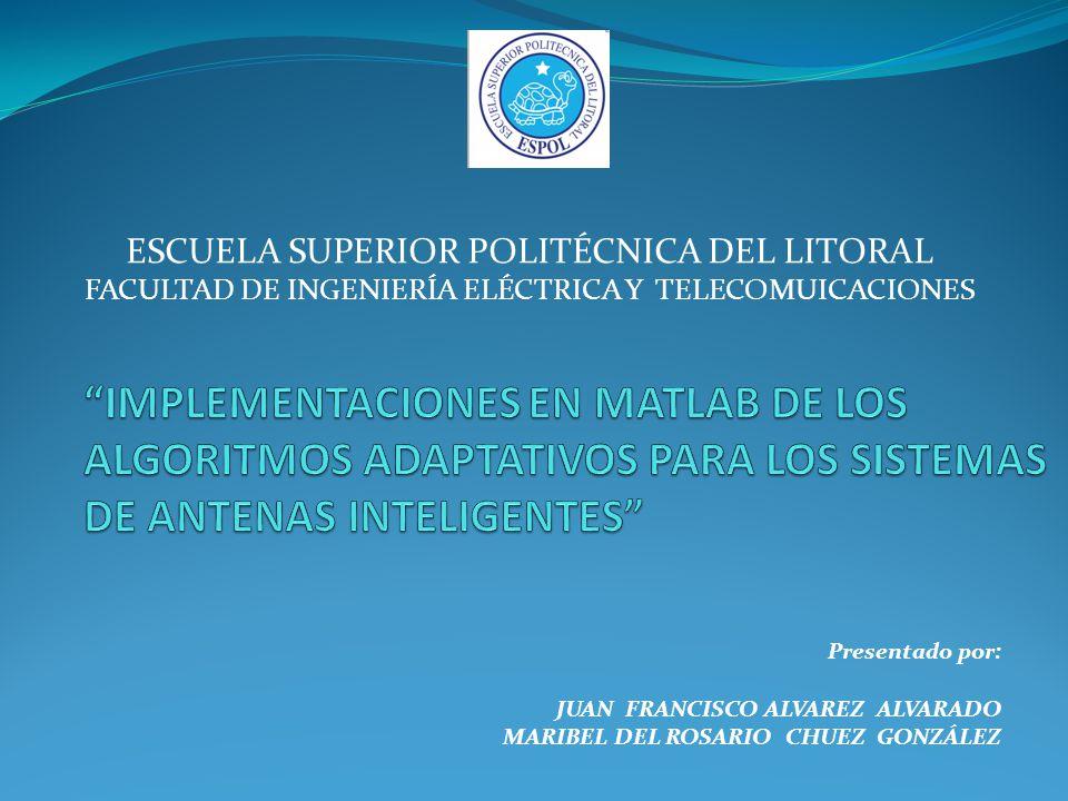 Presentado por: JUAN FRANCISCO ALVAREZ ALVARADO MARIBEL DEL ROSARIO CHUEZ GONZÁLEZ ESCUELA SUPERIOR POLITÉCNICA DEL LITORAL FACULTAD DE INGENIERÍA ELÉ