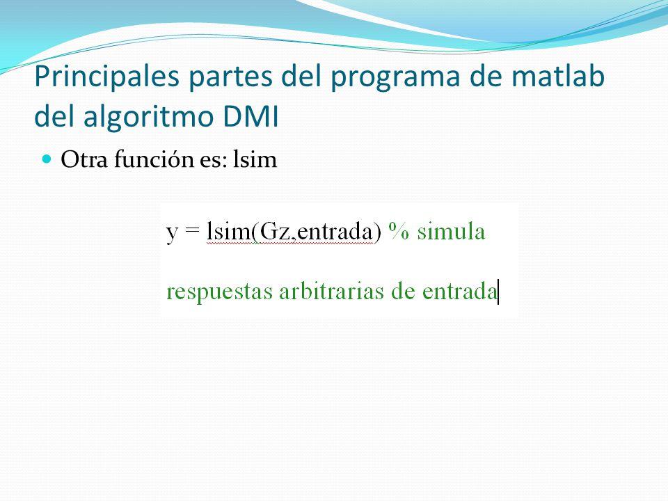Principales partes del programa de matlab del algoritmo DMI Otra función es: lsim