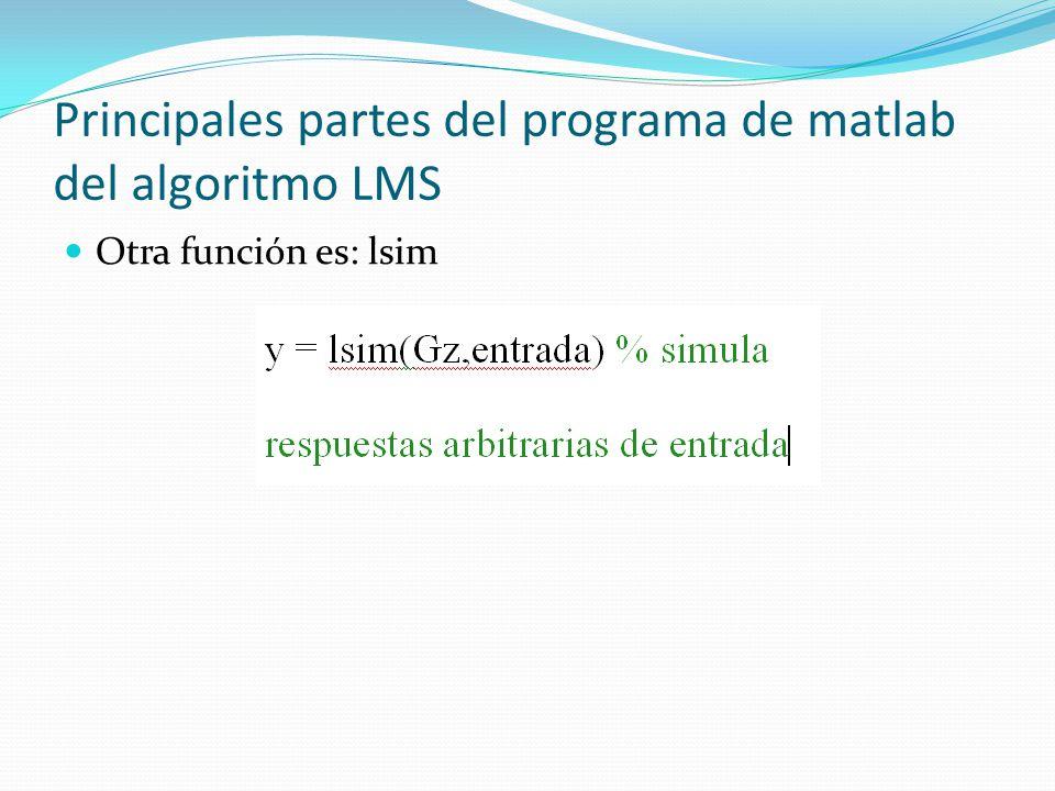 Principales partes del programa de matlab del algoritmo LMS Otra función es: lsim