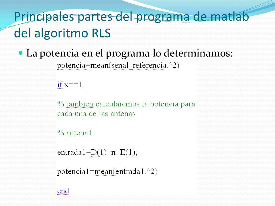 Principales partes del programa de matlab del algoritmo RLS La potencia en el programa lo determinamos: