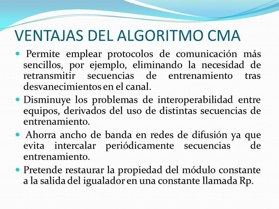 VENTAJAS DEL ALGORITMO CMA Permite emplear protocolos de comunicación más sencillos, por ejemplo, eliminando la necesidad de retransmitir secuencias d
