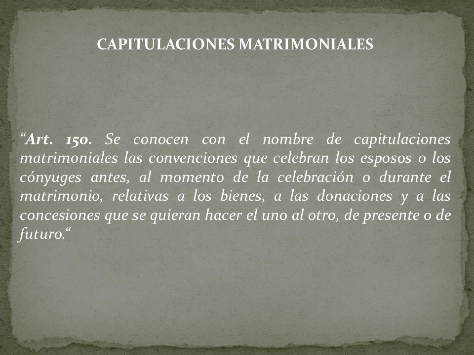 CAPITULACIONES MATRIMONIALES Art.150.