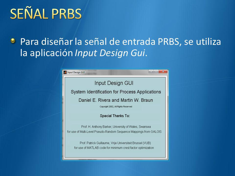 Para diseñar la señal de entrada PRBS, se utiliza la aplicación Input Design Gui.