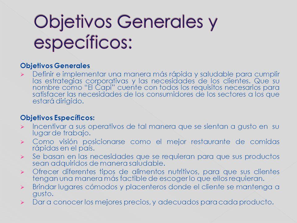 Objetivos Generales Definir e implementar una manera más rápida y saludable para cumplir las estrategias corporativas y las necesidades de los cliente