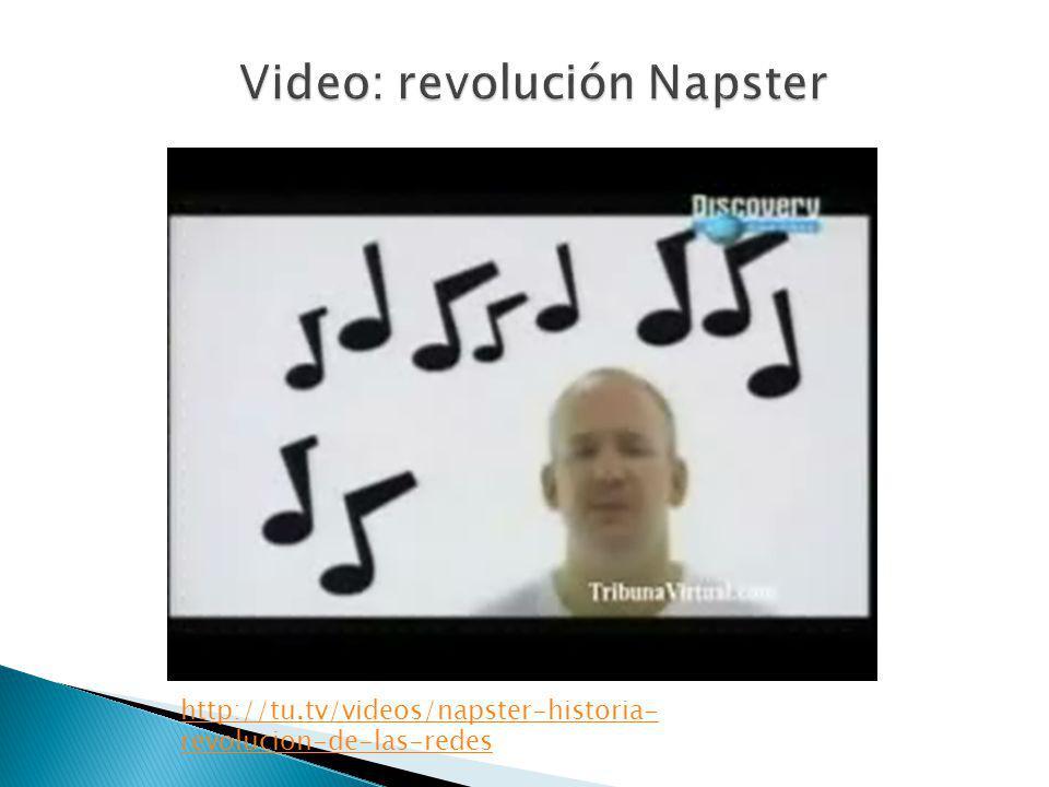 http://tu.tv/videos/napster-historia- revolucion-de-las-redes