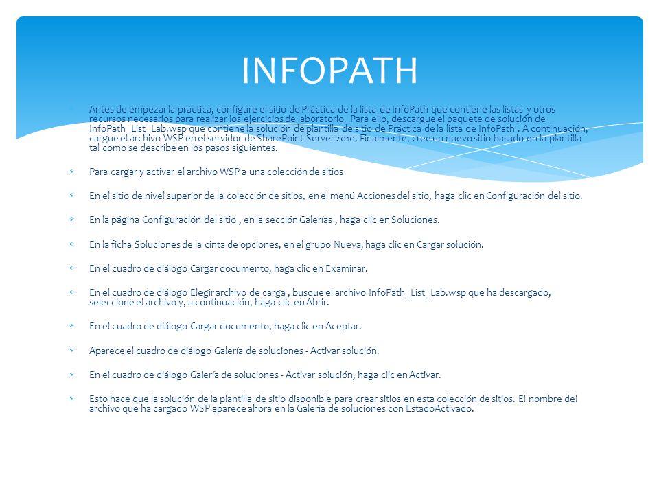 Antes de empezar la práctica, configure el sitio de Práctica de la lista de InfoPath que contiene las listas y otros recursos necesarios para realizar