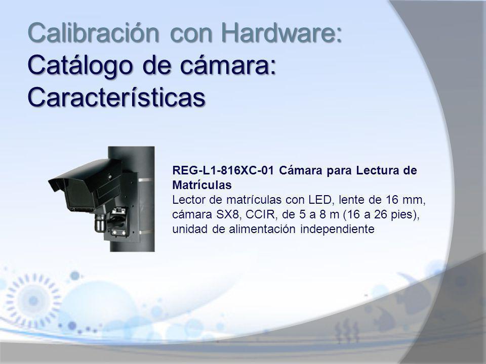 Calibración con Hardware: Catálogo de cámara: Características REG L1 816XC 01 Cámara para Lectura de Matrículas Lector de matrículas con LED, lente de