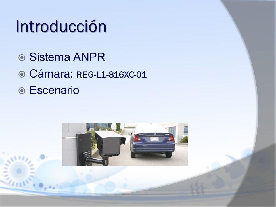 Introducción Sistema ANPR Cámara: REG L1 816XC 01 Escenario