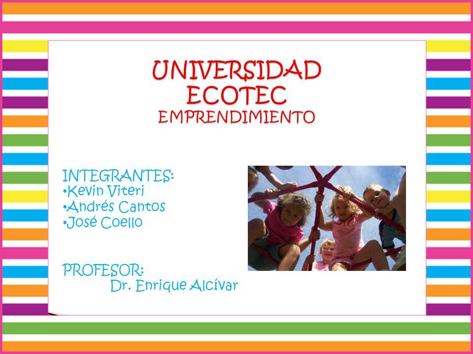 INTEGRANTES: Kevin Viteri Andrés Cantos José Coello PROFESOR: Dr. Enrique Alcívar