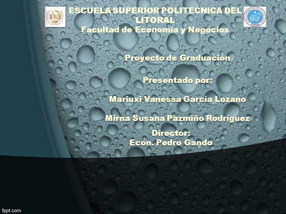 Proyecto de Graduación Presentado por: Mariuxi Vanessa García Lozano Mirna Susana Pazmiño Rodríguez Presentado por: Mariuxi Vanessa García Lozano Mirn