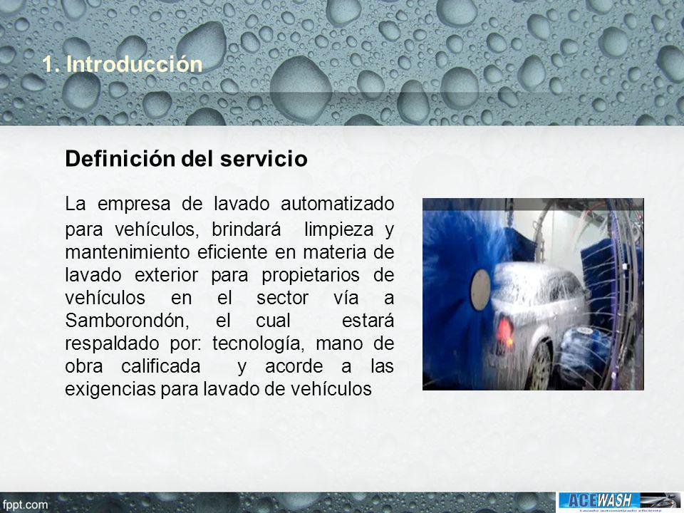 1. Introducción Definición del servicio La empresa de lavado automatizado para vehículos, brindará limpieza y mantenimiento eficiente en materia de la