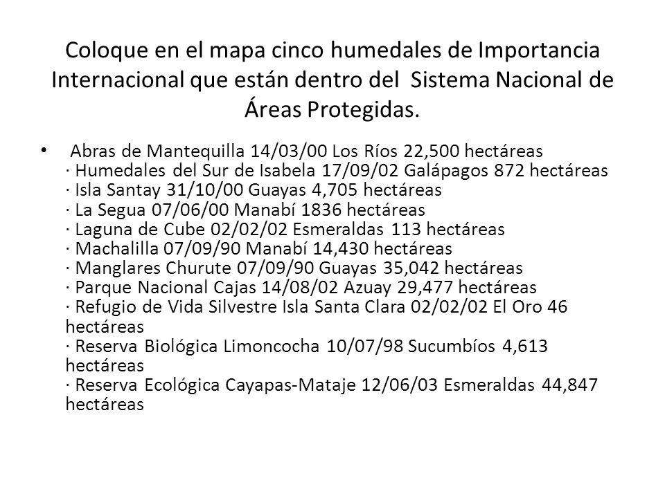 Coloque en el mapa cinco humedales de Importancia Internacional que están dentro del Sistema Nacional de Áreas Protegidas. Abras de Mantequilla 14/03/