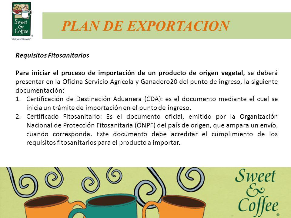 PLAN DE EXPORTACION Requisitos Fitosanitarios Para iniciar el proceso de importación de un producto de origen vegetal, se deberá presentar en la Ofici