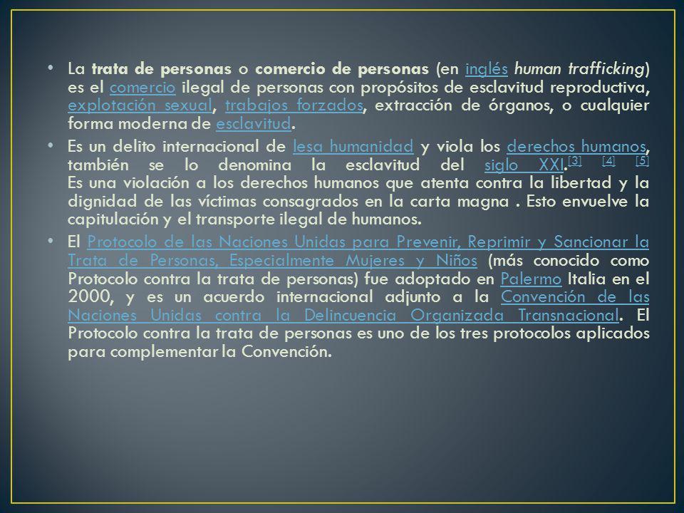La trata de personas o comercio de personas (en inglés human trafficking) es el comercio ilegal de personas con propósitos de esclavitud reproductiva,