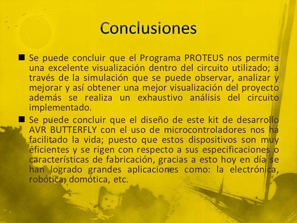 Se puede concluir que el Programa PROTEUS nos permite una excelente visualización dentro del circuito utilizado; a través de la simulación que se pued