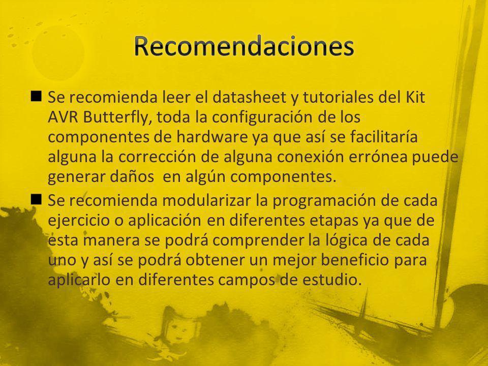 Se recomienda leer el datasheet y tutoriales del Kit AVR Butterfly, toda la configuración de los componentes de hardware ya que así se facilitaría alguna la corrección de alguna conexión errónea puede generar daños en algún componentes.