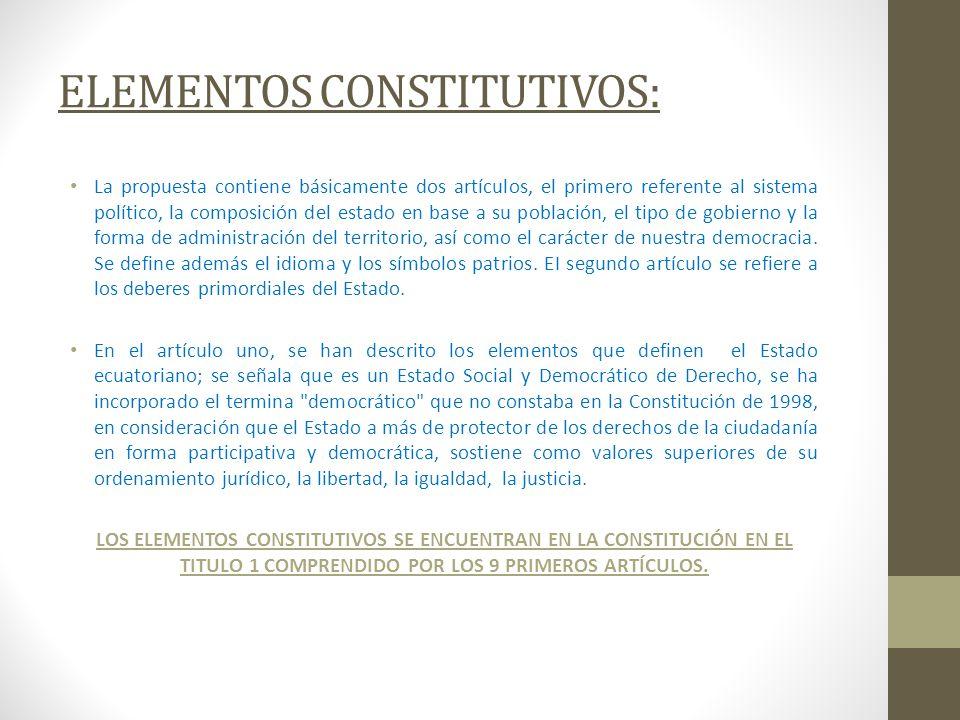 ELEMENTOS CONSTITUTIVOS: La propuesta contiene básicamente dos artículos, el primero referente al sistema político, la composición del estado en base